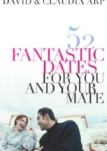Обложка книги  - 52 Fantastic Dates for You and Your Mate
