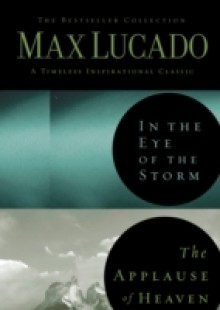 Обложка книги  - Lucado 2in1 (In the Eye of the Storm & Applause of Heaven)