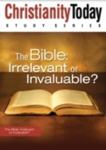 Обложка книги  - Bible: Irrelevant or Invaluable?
