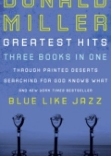 Обложка книги  - Miller 3-in-1: Blue Like Jazz, Through Painted Deserts, Searching for God