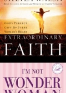 Обложка книги  - Walsh 2in1 (Extraordinary Faith/I'm Not Wonder Woman)