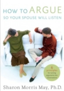 Обложка книги  - How To Argue So Your Spouse Will Listen
