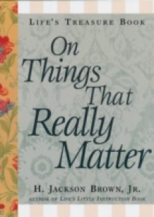 Обложка книги  - Life's Little Treasure Book on Things that Really Matter