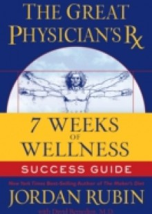 Обложка книги  - Great Physician's Rx for 7 Weeks of Wellness Success Guide