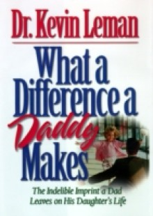Обложка книги  - What a Difference a Daddy Makes