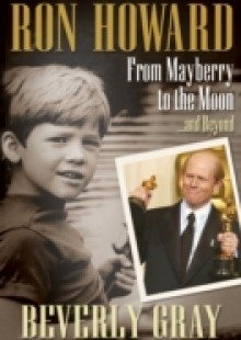 Обложка книги  - Ron Howard: From Mayberry to the Moon…and Beyond
