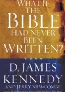 Обложка книги  - What If the Bible Had Never Been Written?