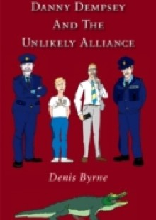 Обложка книги  - Danny Dempsey And The Unlikely Alliance