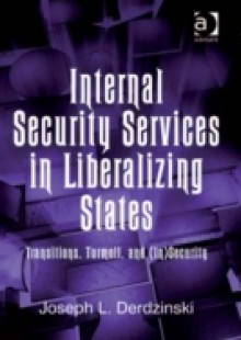 Обложка книги  - Internal Security Services in Liberalizing States
