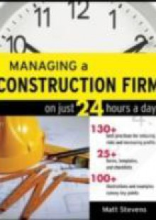 Обложка книги  - Managing a Construction Firm on Just 24 Hours a Day