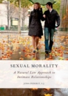 Обложка книги  - Sexual Morality: A Natural Law Approach to Intimate Relationships