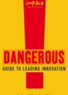 Обложка книги  - Dangerous Guide to Leading Innovation
