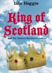 Обложка книги  - King of Scotland & The Tobacco Merchant's Lawyer