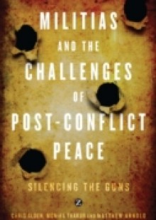 Обложка книги  - Militias and the Challenges of Post-Conflict Peace
