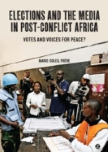 Обложка книги  - Elections and the Media in Post-Conflict Africa