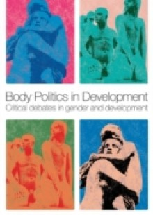 Обложка книги  - Body Politics in Development