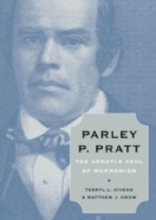 Обложка книги  - Parley P. Pratt: The Apostle Paul of Mormonism