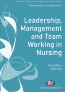 Обложка книги  - Leadership, Management and Team Working in Nursing