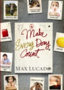 Обложка книги  - Make Every Day Count – Teen Edition