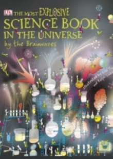 Обложка книги  - Most Explosive Science Book in the Universe… By the Brainwaves