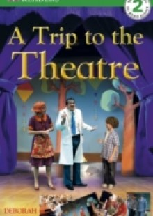 Обложка книги  - DK Reader Level 2: A Trip to the Theatre