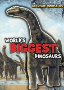 Обложка книги  - World's Biggest Dinosaurs