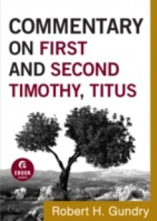 Обложка книги  - Commentary on First and Second Timothy, Titus (Commentary on the New Testament Book #14)