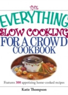 Обложка книги  - Everything Slow Cooking For A Crowd Cookbook