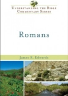 Обложка книги  - Romans (Understanding the Bible Commentary Series)