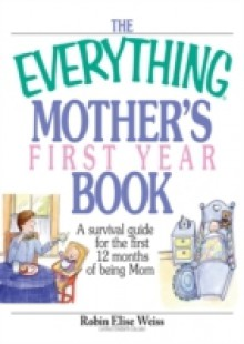 Обложка книги  - Everything Mother's First Year Book