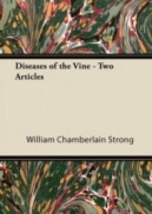 Обложка книги  - Diseases of the Vine – Two Articles