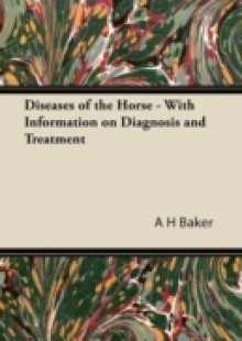 Обложка книги  - Diseases of the Horse – With Information on Diagnosis and Treatment
