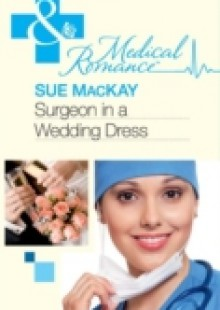 Обложка книги  - Surgeon in a Wedding Dress (Mills & Boon Medical)