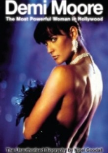 Обложка книги  - Demi Moore – The Most Powerful Woman in Hollywood
