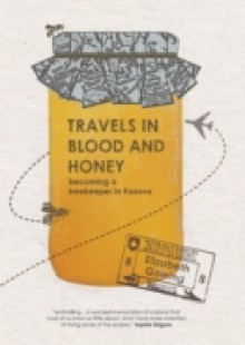 Обложка книги  - Travels through Blood and Honey
