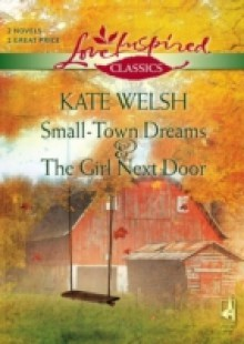 Обложка книги  - Small-Town Dreams and The Girl Next Door