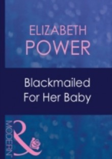Обложка книги  - Blackmailed For Her Baby
