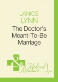 Обложка книги  - Doctor's Meant-To-Be Marriage