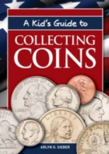 Обложка книги  - Kid's Guide to Collecting Coins