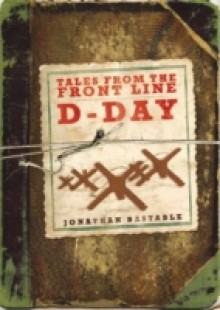 Обложка книги  - Tales from the Front Line – D-Day