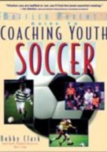 Обложка книги  - Baffled Parent's Guide to Coaching Youth Soccer