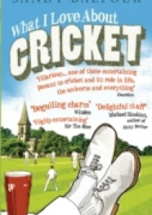 Обложка книги  - What I Love About Cricket