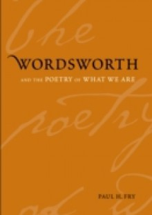 Обложка книги  - Wordsworth and the Poetry of What We Are
