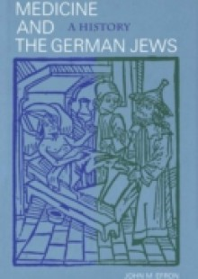 Обложка книги  - Medicine and the German Jews