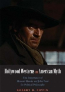 Обложка книги  - Hollywood Westerns and American Myth
