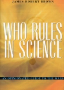 Обложка книги  - Who Rules in Science?
