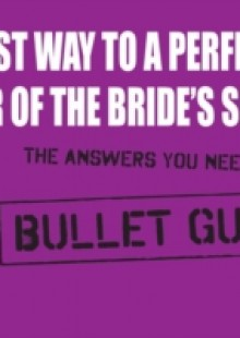 Обложка книги  - Fast Way to a Perfect Father of the Bride's Speech: Bullet Guides