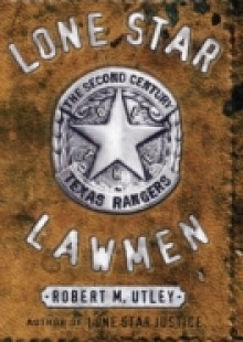 Обложка книги  - Lone Star Lawmen: The Second Century of the Texas Rangers
