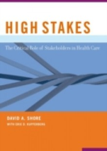 Обложка книги  - High Stakes: The Critical Role of Stakeholders in Health Care