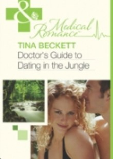 Обложка книги  - Doctor's Guide To Dating In The Jungle